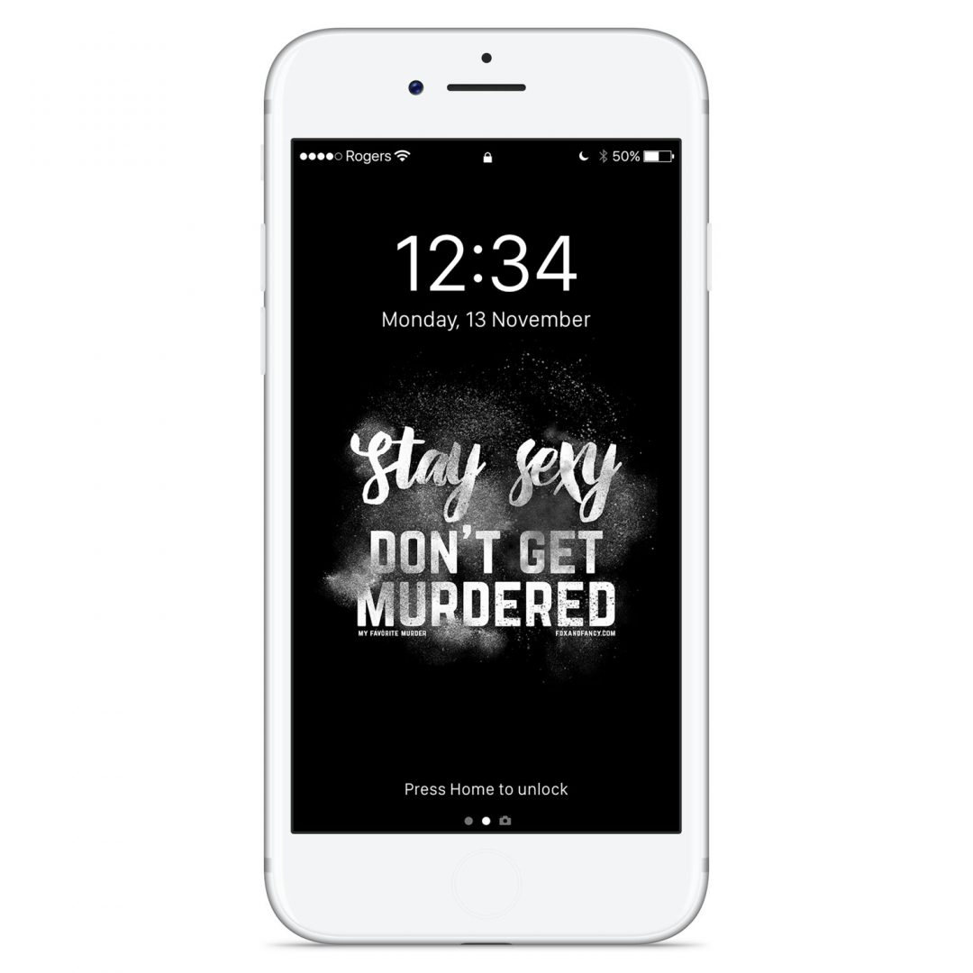 Stay Sexy Don't Get Murdered Wallpaper